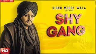 Shy Gang (FULL VIDEO) Sidhu Moose Wala Byg Byrd Ft. Haar V Latest Punjabi Songs 2019