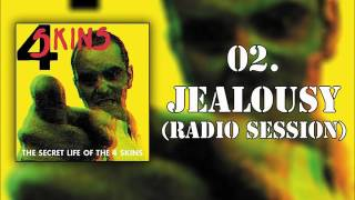 THE 4 SKINS - 02 JEALOUSY (Radio Session)