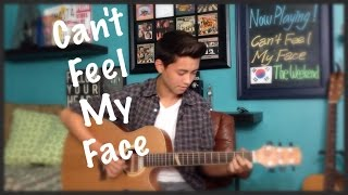 Can't Feel My Face - The Weeknd - Fingerstyle Guitar Cover