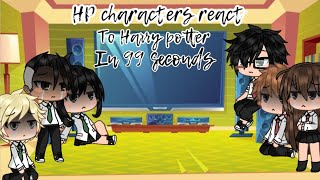 ~ HP Characters React To Harry Potter In 99 Seconds ~ CREDIT : Yourdailydoesofchaos