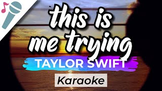 Taylor Swift - this is me trying - Karaoke Instrumental (Acoustic)