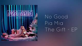 No Good - Pia Mia (Audio)