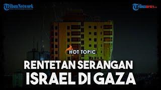 Rentetan Serangan Israel di Gaza, Hujan Roket di Langit Palestina hingga Komandan Senior Hamas Tewas