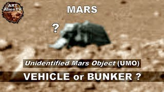 Mars Vehicle or Bunker  Unidentified Metal Object (UMO) ArtAlienTV