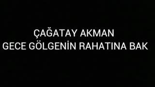 'GECE GÖLGENİN RAHATINA BAK' ŞARKI SÖZLERİ