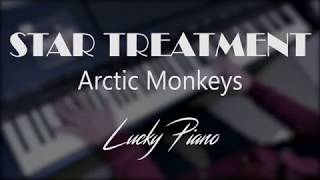 [Piano Cover] 'Star Treatment' By Arctic Monkeys