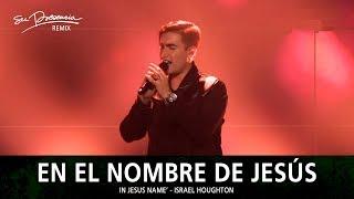 En El Nombre De Jesús (Remix) - Su Presencia (In Jesus Name' - Israel Houghton) - Español