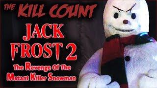Jack Frost 2: Revenge of the Mutant Killer Snowman (2000) KILL COUNT