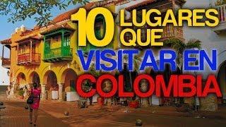 10 Lugares Que Visitar En Colombia - Guías