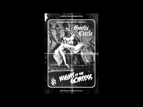 "GOETIC CIRCLE - ""Night of the Goatess"""