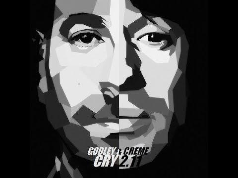 Godley & Creme - Cry 2.11