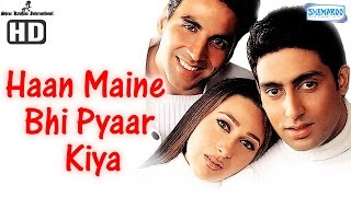 Haan Maine Bhi Pyaar Kiya {High Quality Mp3} - Akshay Kumar - Abhishek Bachchan - Karisma Kapoor - Hindi Movie