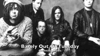 Barely Out Of Tuesday- Counting Crows