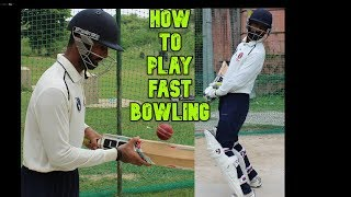 How To Play Fast Bowling