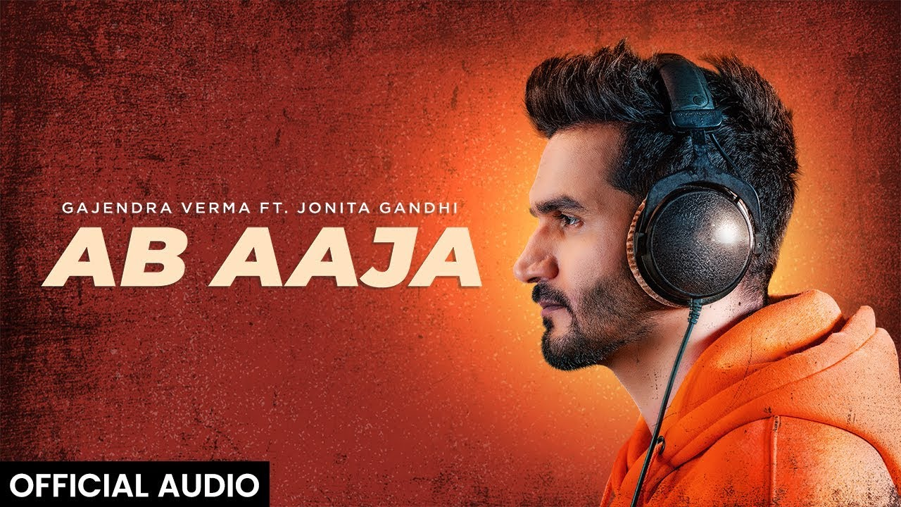 Gajendra Verma Ft. Jonita Gandhi - Ab Aaja - Lyrics Beat