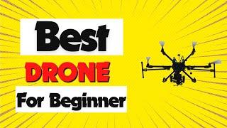 Best Drone For Beginner 2021   Drone For Beginner