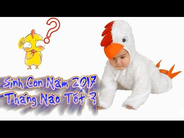 Sinh Con Năm 2017 Tháng Nào Tốt Nhất Trong Năm Đinh Dậu ?