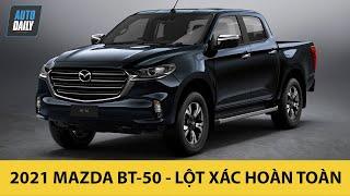Mazda BT-50 2021 - LỘT XÁC, quyết đấu Toyota Hilux, Ford Ranger