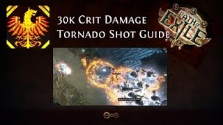 [Path of Exile] Low Budget 30k Damage Crit Tornado Shot Guide