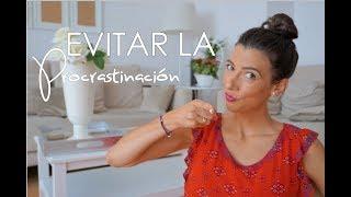EVITAR LA PROCRASTINACIÓN - CONSEJOS / Ani Pocino TV