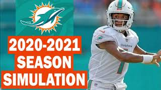 Miami Dolphins 2020-2021 Season Simulation (Madden With Updated Rosters)