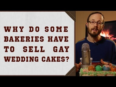 Why do Bakeries Have to Sell Gay Wedding Cakes?