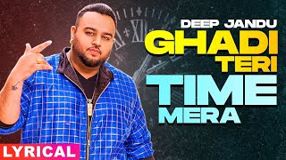 Ghadi Teri Time Mera (Lyrical)| Deep Jandu | Sidhu Moose Wala | Sukh Sanghera | New Punjabi Song2020