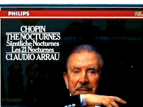 Chopin - The 21 Nocturnes (recording of the Century : Claudio Arrau)