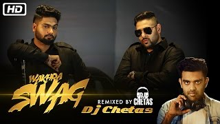 Wakhra Swag Remix  Dj Chetas