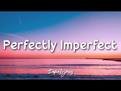 Declan J Donovan - Perfectly Imperfect (Lyrics) 🎵