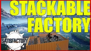 Satisfactory Gameplay  | Automated Stackable Factory Tour