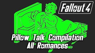 Fallout 4 - Pillow Talk Compilation - All Romances