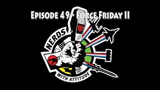 NWA: Episode 49 - Force Friday II
