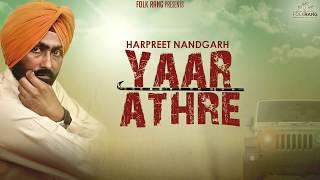 BRAND NEW SONG YAAR ATHRE Singer Harpreet Nandgarh Lyrics Raman Sharma Music