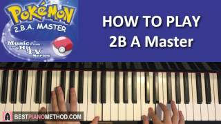 HOW TO PLAY - Pokémon - 2B A Master - NateWantsToBattle ft. Markiplier Version (Piano Tutorial)