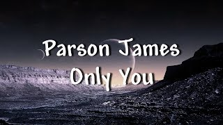 Parson James   Only You   Lyrics
