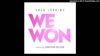 WE WON - Fred Jerkins featuring Jonathan Nelson