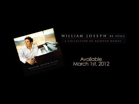 "William Joseph NEW ALBUM ""Be Still"" Coming March 2012"