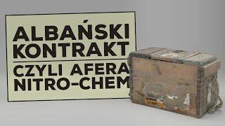 Albański kontrakt, czyli afera Nitro-chem'u!
