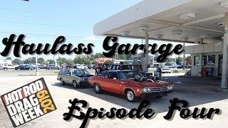 Haulass Garage Episode 4: Road Trip to Hotrod Dragweek 2019
