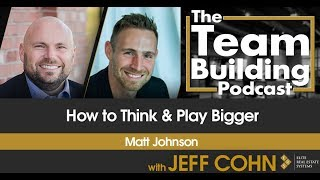 How to Think & Play Bigger