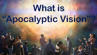 APOCALYPTIC VISION - What is it? [Apocalypse #3]