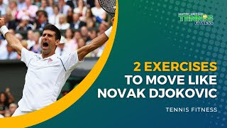 2 Tennis Exercises to Move Like Novak Djokovic