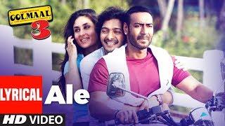 Lyrical : Ale Video | Golmaal 3 | Ajay Devgn, Kareena Kapoor