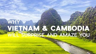 Why Vietnam & Cambodia will surprise and amaze you