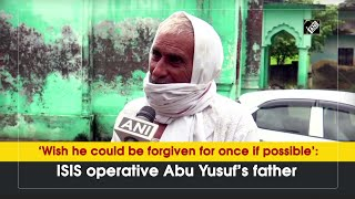 Wish he could be forgiven for once if possible: ISIS operative Abu Yusuf father  AKSHAY KUMAR BIOGRAPHY | अक्षय कुमार | GOOD NEWS TRAILER | AKSHAY KUMAR WIKIPEDIA | YOUTUBE.COM  #EDUCRATSWEB