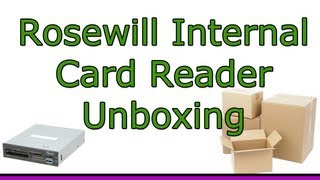 Rosewill 74-in-1 USB 3.0 Internal Card Reader Unboxing - RDCR-11003