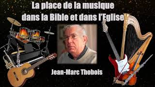 LA PLACE DE LA MUSIQUE DANS LA BIBLE ET DANS L'ÉGLISE
