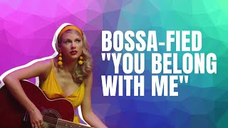 YOU BELONG WITH ME - pop-bossa nova version