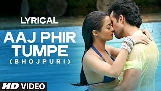 Exclusive : Aaj Phir Tumpe Pyar Aaya Hain | Lyrics Video